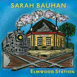 Sarah Bauhan Elmwood Station CD Cover