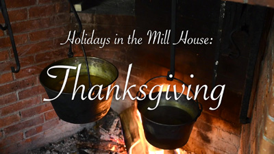 Holidays in the Mill House- Thanksgiving in the 1830s