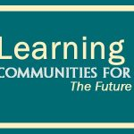 Community Conversations: Learning Communities for the Future