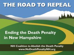 NH Coalition to Abolish the Death Penalty- the road to repeal