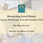 Ten-Minute Tutorials will teach you how to be a local history detective